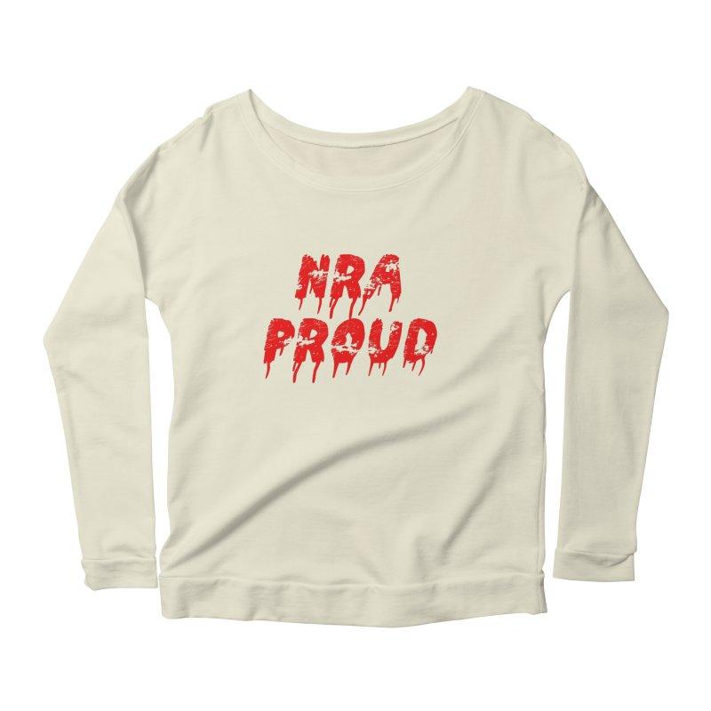 N.R.A. Proud Women's Longsleeve Scoopneck  by The David Feldman Show Official Merch Store