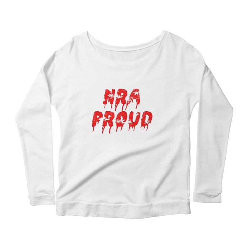 N.R.A. Proud Women's Scoop Neck Longsleeve T-Shirt by The David Feldman Show Official Merch Store