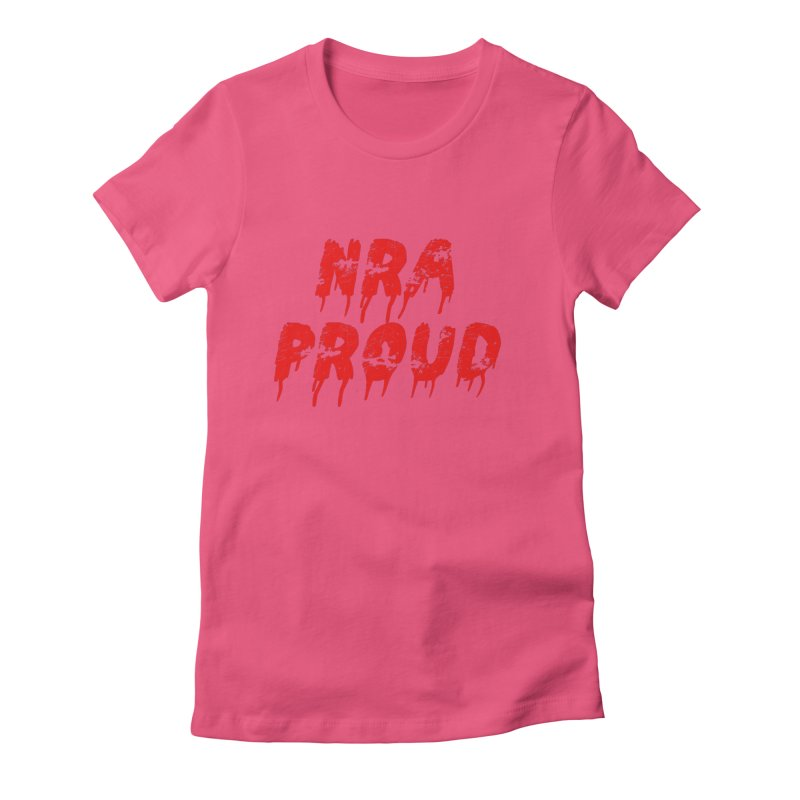 N.R.A. Proud Women's Fitted T-Shirt by The David Feldman Show Official Merch Store