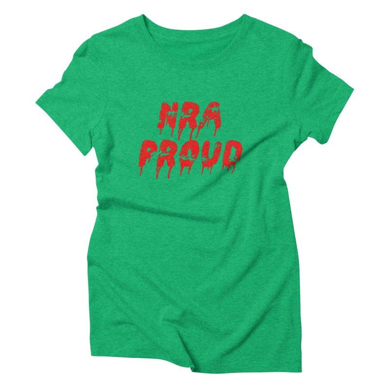 N.R.A. Proud Women's Triblend T-Shirt by The David Feldman Show Official Merch Store