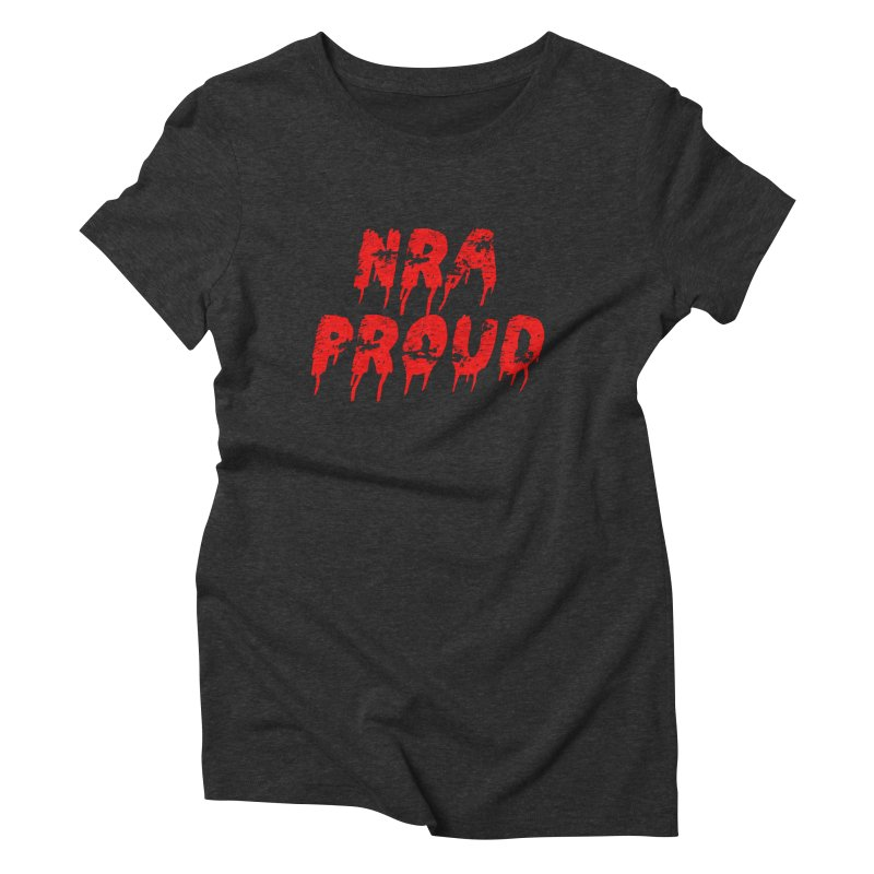 N.R.A. Proud Women's Triblend T-Shirt by The David Feldman Show Official Merch Store