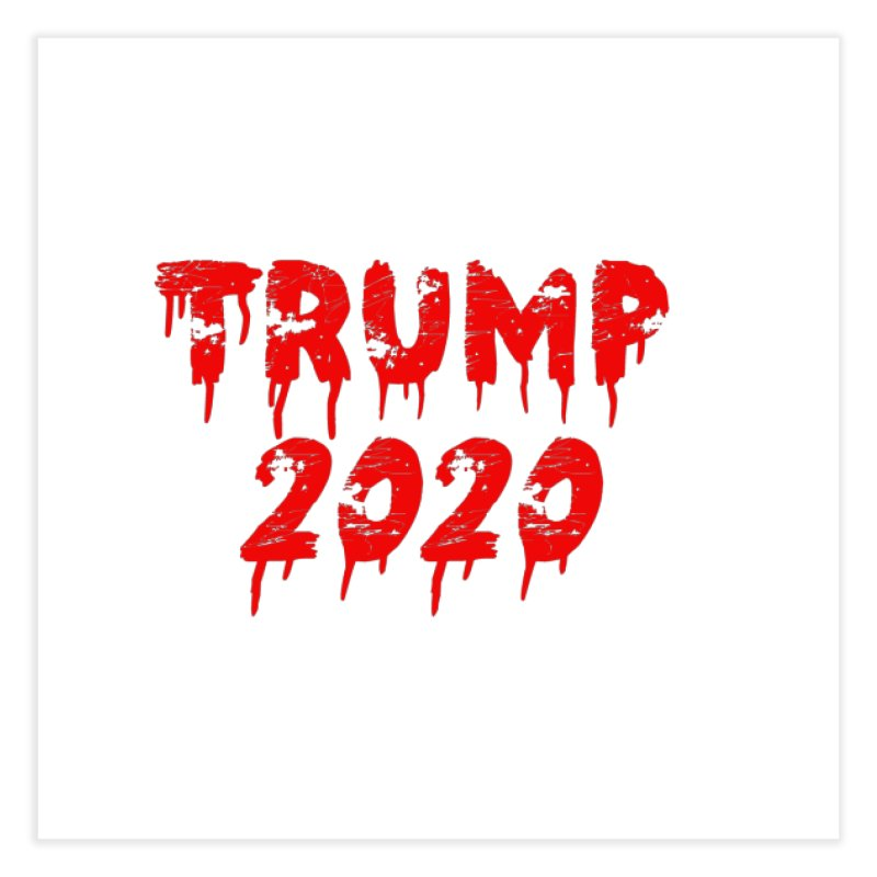Trump 2020 Home Fine Art Print by The David Feldman Show Official Merch Store