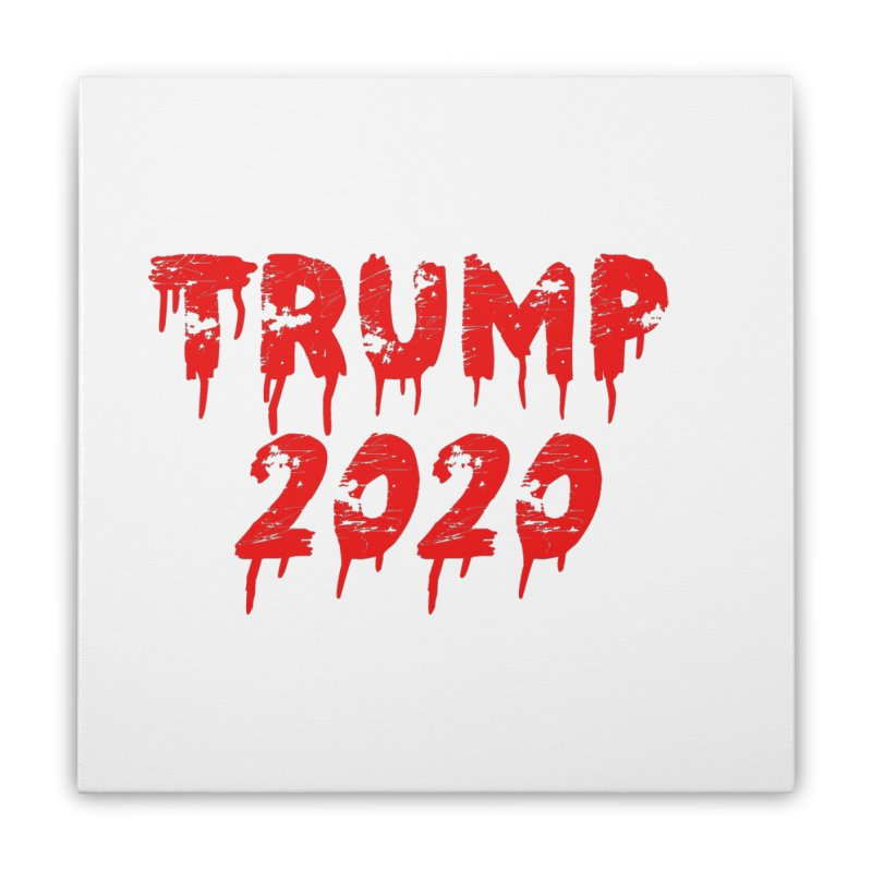 Trump 2020 Home Stretched Canvas by The David Feldman Show Official Merch Store
