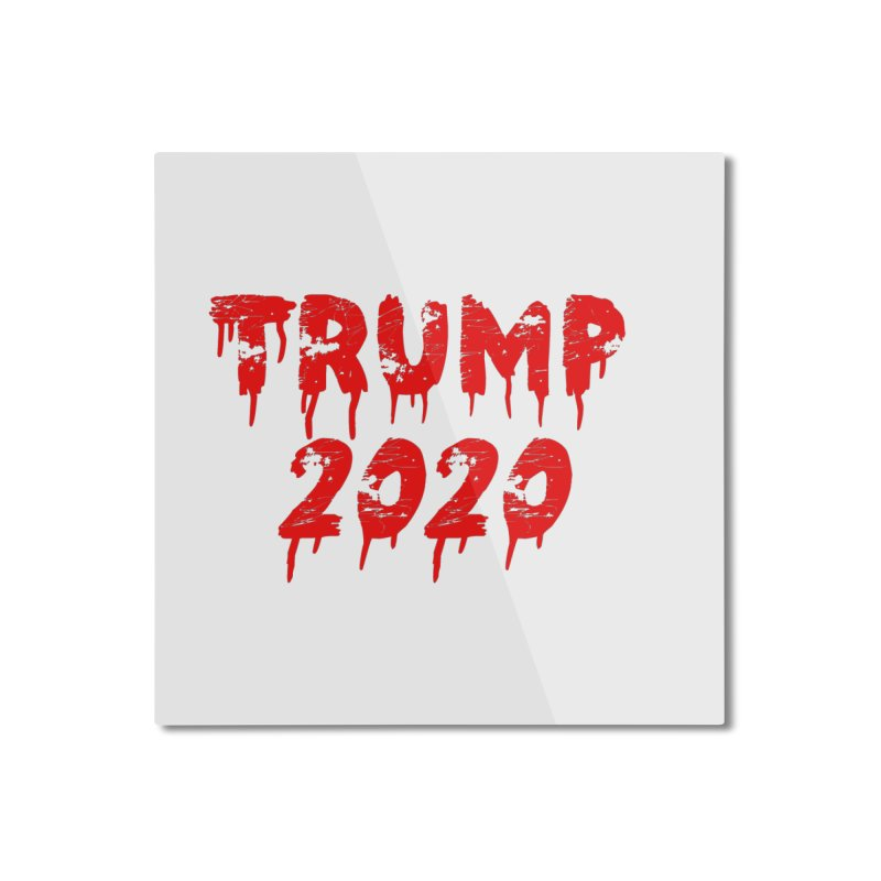 Trump 2020 Home Mounted Aluminum Print by The David Feldman Show Official Merch Store
