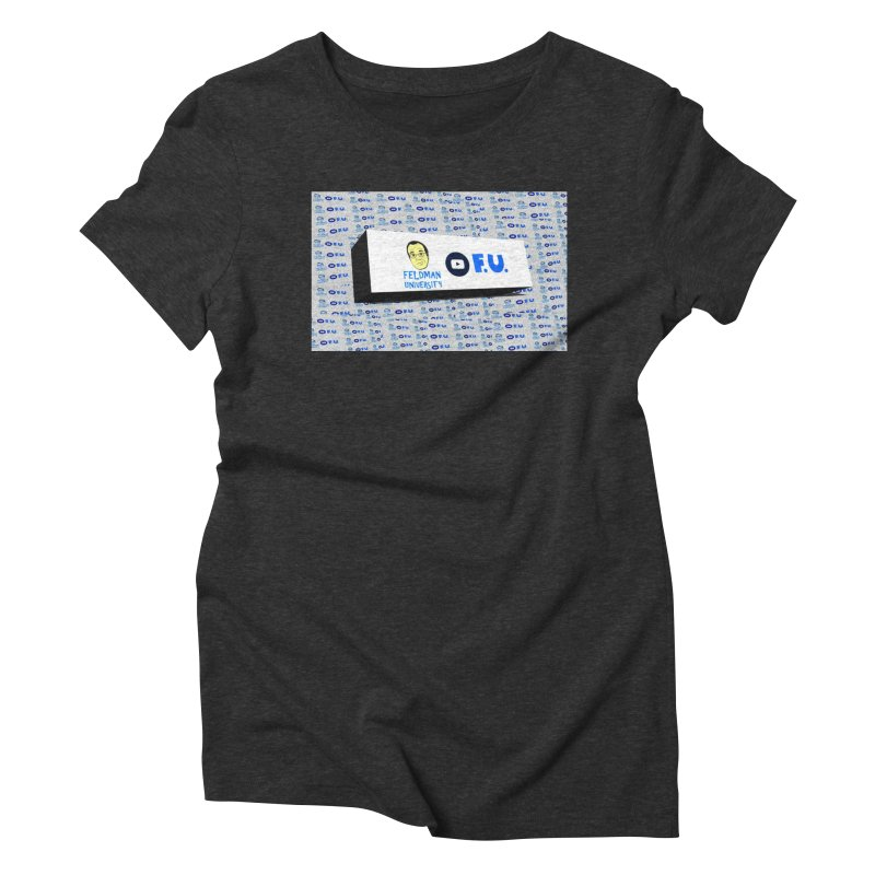 Feldman University Women's Triblend T-Shirt by The David Feldman Show Official Merch Store