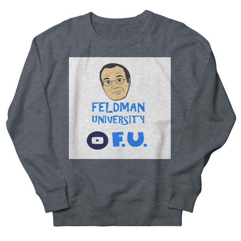 Feldman University Men's French Terry Sweatshirt by The David Feldman Show Official Merch Store