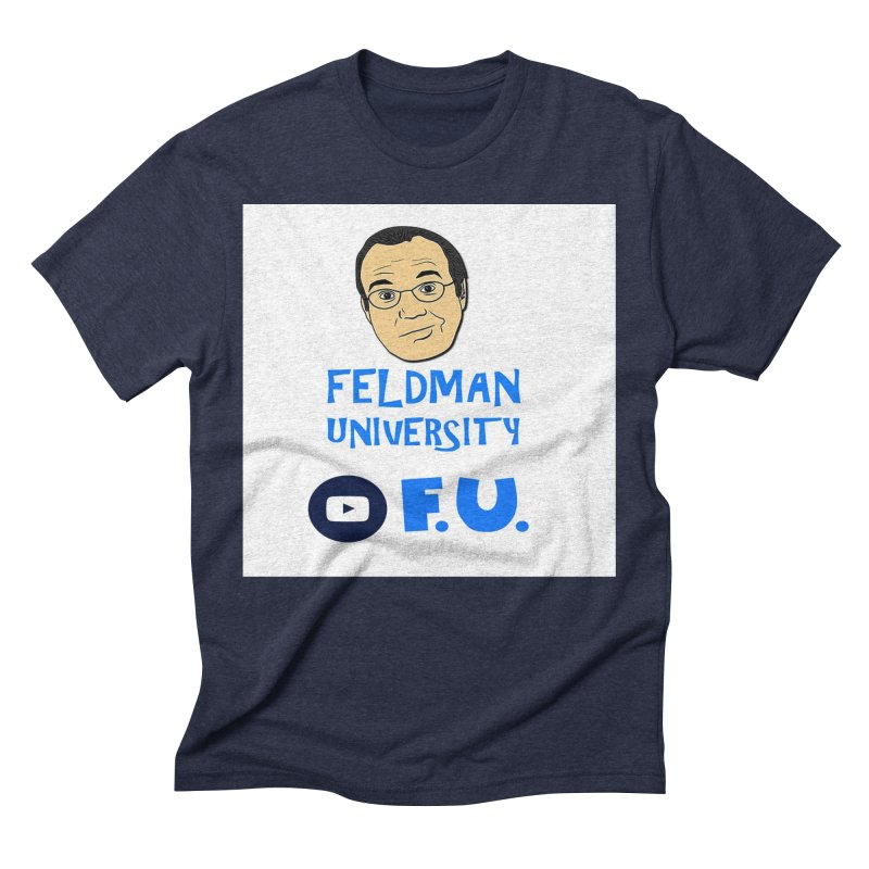 Feldman University Men's Triblend T-Shirt by The David Feldman Show Official Merch Store