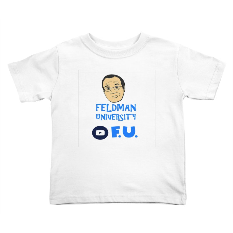 Feldman University Kids Toddler T-Shirt by The David Feldman Show Official Merch Store