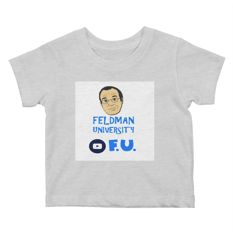 Feldman University Kids Baby T-Shirt by The David Feldman Show Official Merch Store