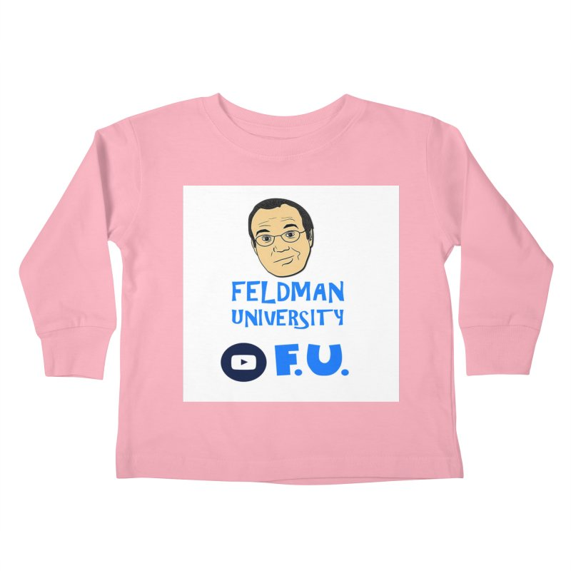 Feldman University Kids Toddler Longsleeve T-Shirt by The David Feldman Show Official Merch Store