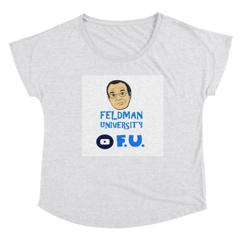 Feldman University Women's Dolman Scoop Neck by The David Feldman Show Official Merch Store