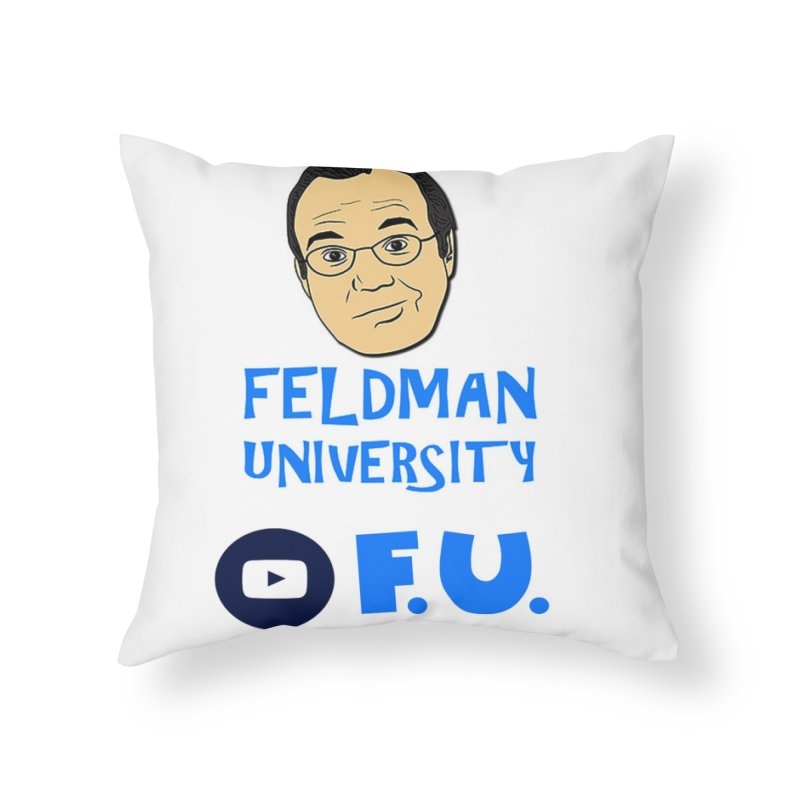 Feldman University Home Throw Pillow by The David Feldman Show Official Merch Store