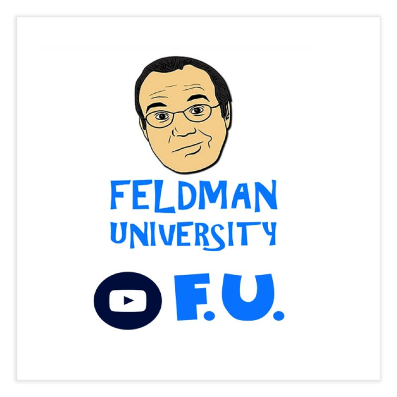 Feldman University Home Fine Art Print by The David Feldman Show Official Merch Store
