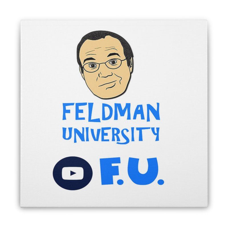 Feldman University Home Stretched Canvas by The David Feldman Show Official Merch Store