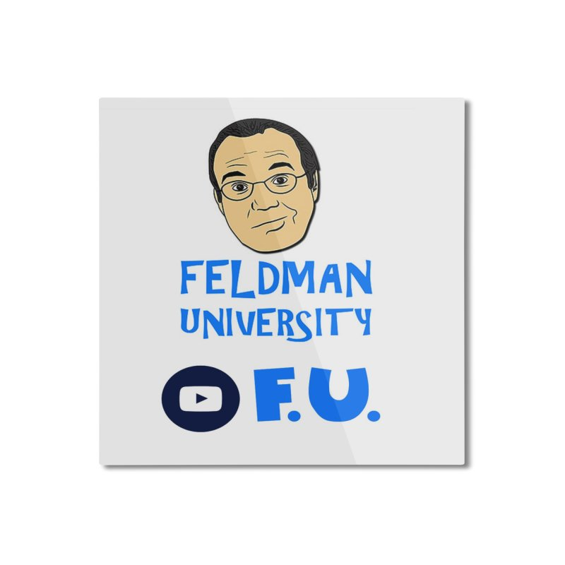 Feldman University Home Mounted Aluminum Print by The David Feldman Show Official Merch Store