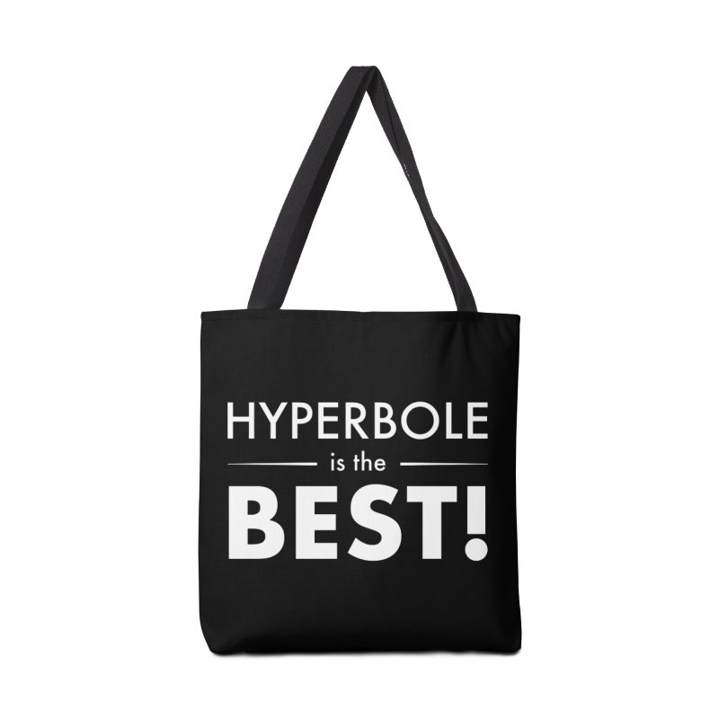 Hyperbole is the Best! Accessories Tote Bag Bag by Unprovable