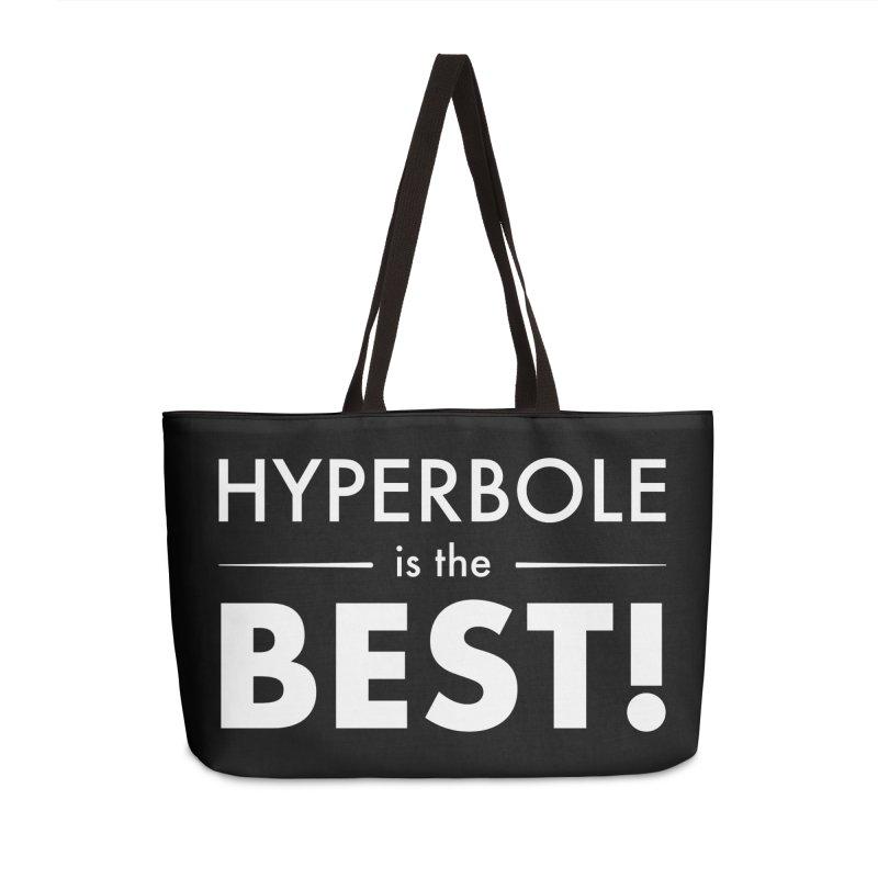 Hyperbole is the Best! Accessories Weekender Bag Bag by Unprovable