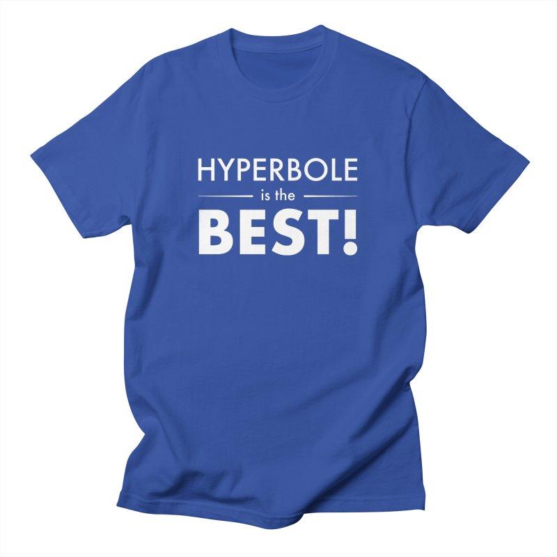 Hyperbole is the Best! Men's T-Shirt by Unprovable
