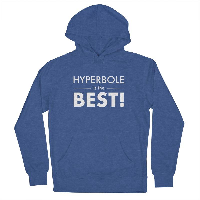 Hyperbole is the Best! Men's Pullover Hoody by Unprovable