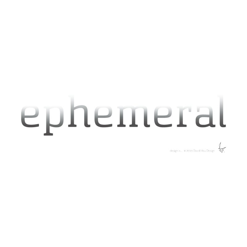 ephemeral by David Hsu Design Artist Shop