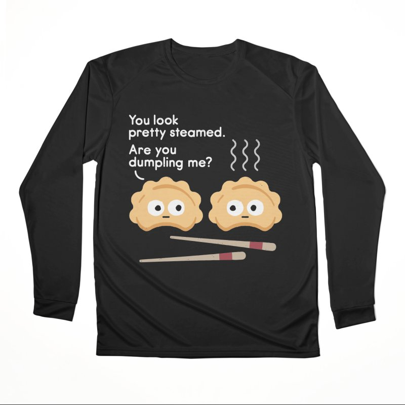 You Can't Hide Your Fillings Women's Performance Unisex Longsleeve T-Shirt by David Olenick