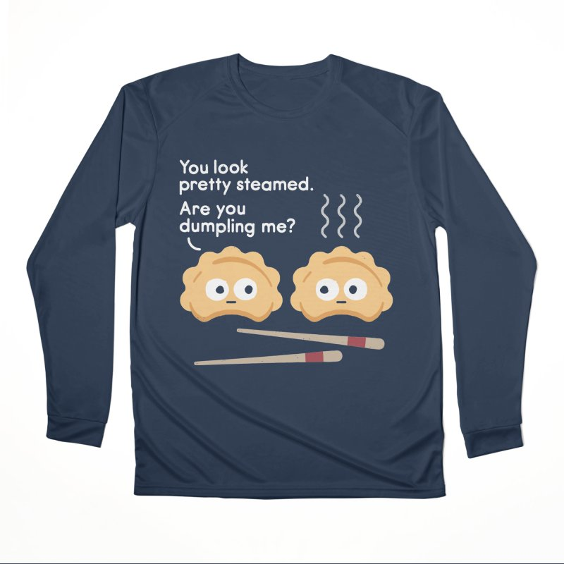 You Can't Hide Your Fillings Men's Performance Longsleeve T-Shirt by David Olenick