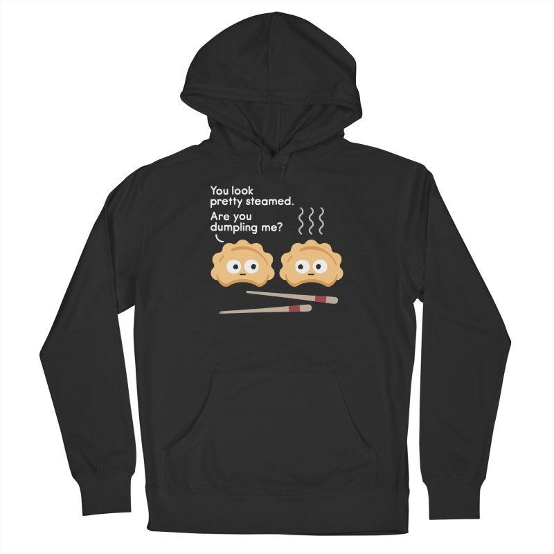 You Can't Hide Your Fillings Women's French Terry Pullover Hoody by David Olenick