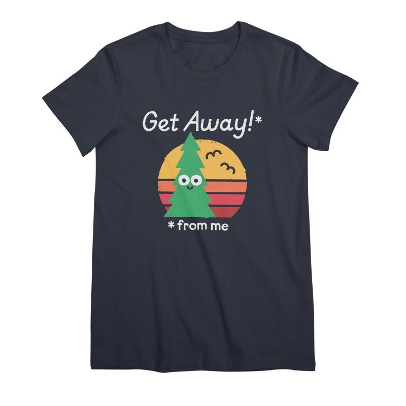 Take A Hike Women's Premium T-Shirt by David Olenick