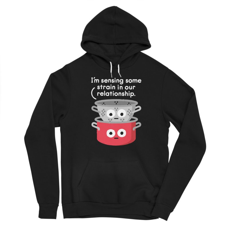 Can't Sieve With Them, Can't Sieve Without Them Men's Pullover Hoody by David Olenick