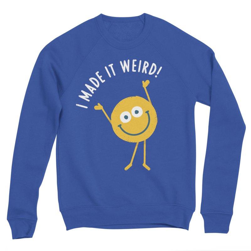 Cringe Benefits Women's Sweatshirt by David Olenick