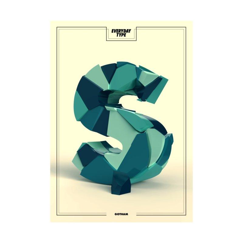Everyday Type - S  by davidsumdesign's Artist Shop
