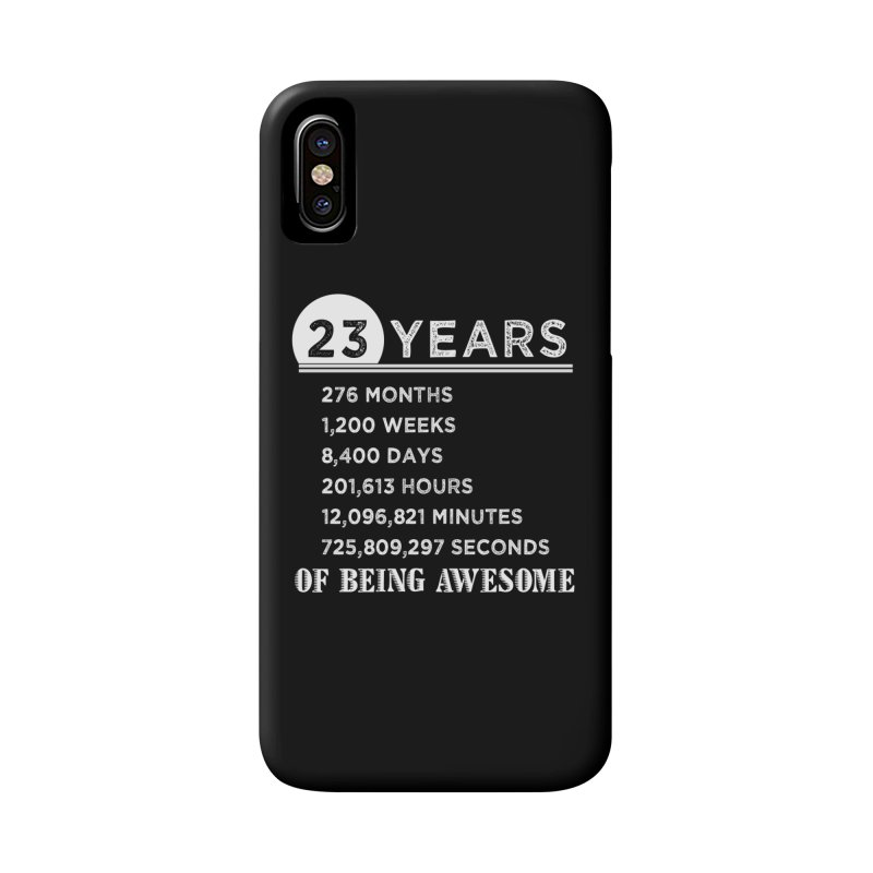 23rd Birthday Gifts 23 Years Old Of Being Awesome Accessories Phone Case By David Uys Artist