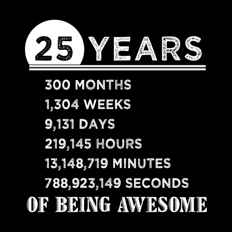 25th Birthday Gifts 25 Years Old Of Being Awesome Mens T Shirt By David Uys