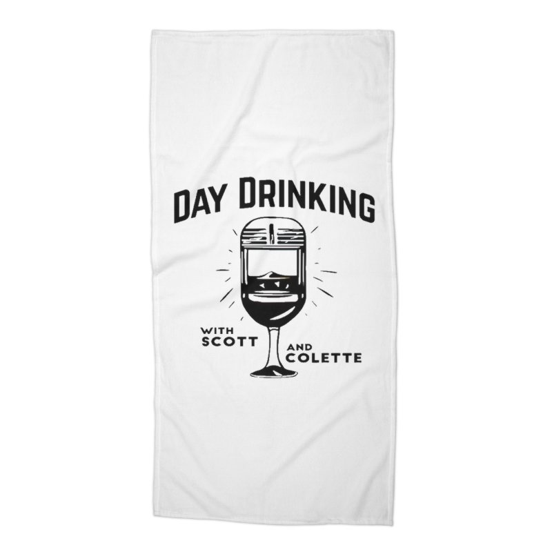 Day Drinking With Scott and Colette Merch! Accessories Beach Towel by The Official Store of the Big Brother Gossip Show