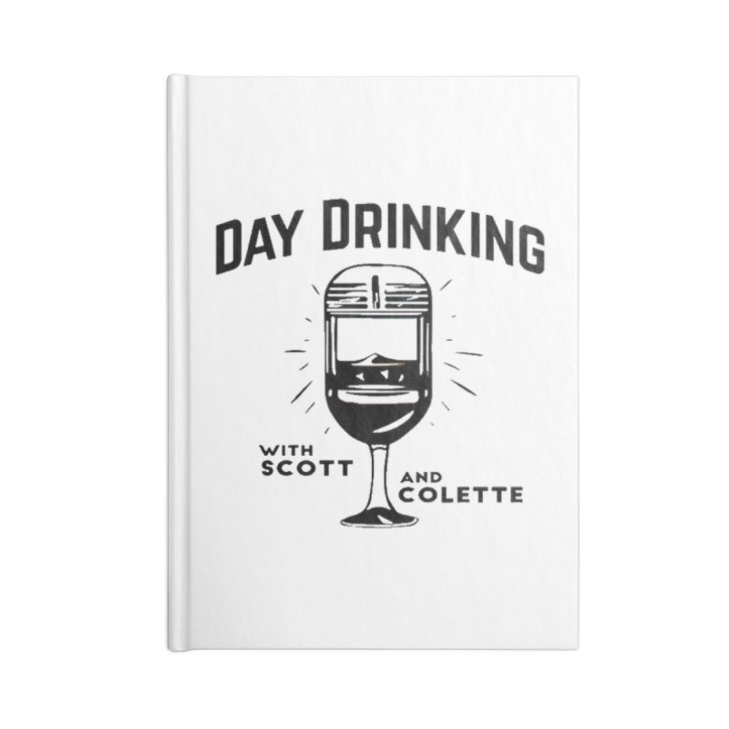 Day Drinking With Scott and Colette Merch! Accessories Blank Journal Notebook by The Official Store of the Big Brother Gossip Show