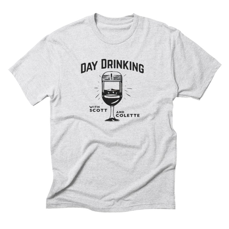 Day Drinking With Scott and Colette Merch! Men's T-Shirt by The Official Store of the Big Brother Gossip Show