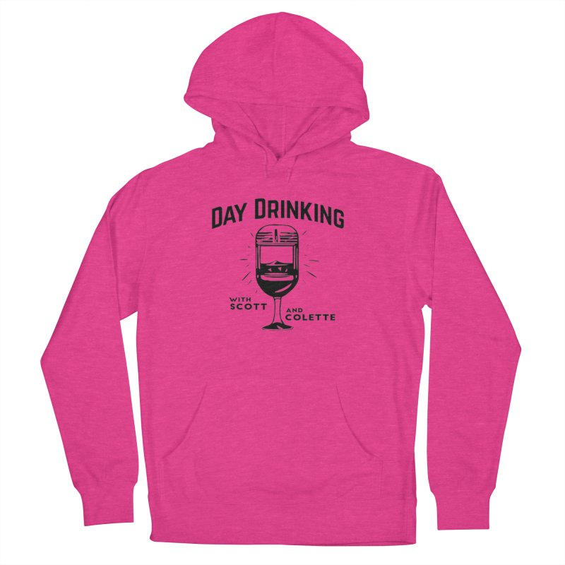 Day Drinking With Scott and Colette Merch! Women's French Terry Pullover Hoody by The Official Store of the Big Brother Gossip Show