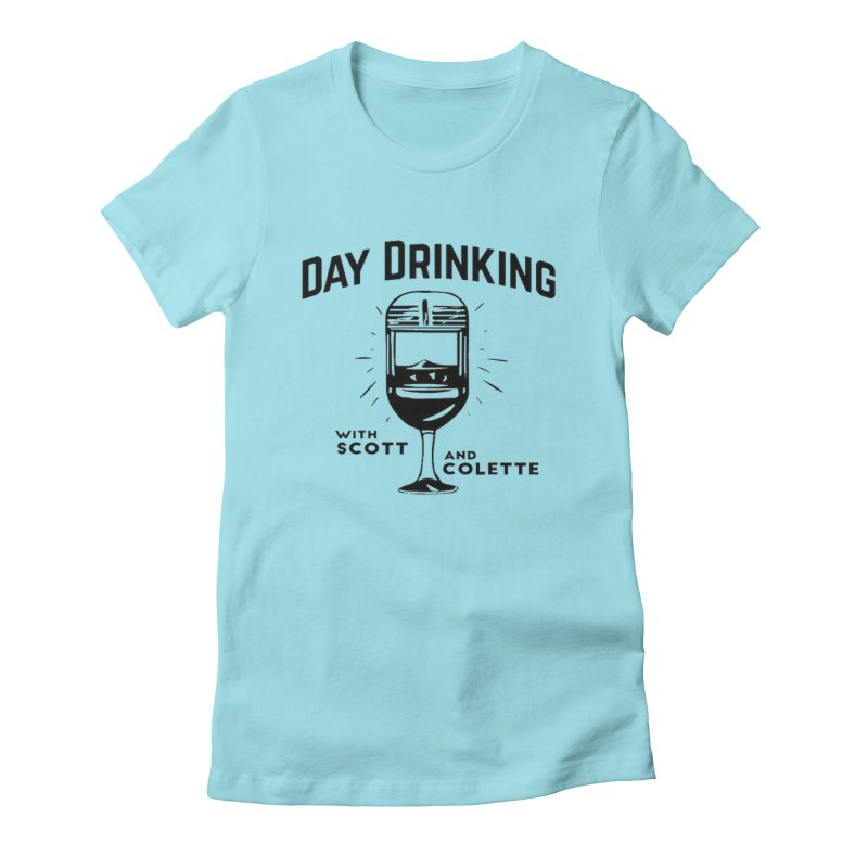 Day Drinking With Scott and Colette Merch! Women's Fitted T-Shirt by The Official Store of the Big Brother Gossip Show
