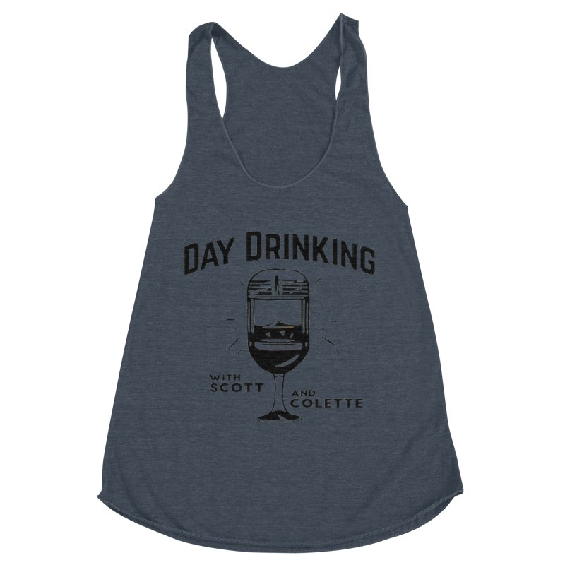 Day Drinking With Scott and Colette Merch! Women's Racerback Triblend Tank by The Official Store of the Big Brother Gossip Show
