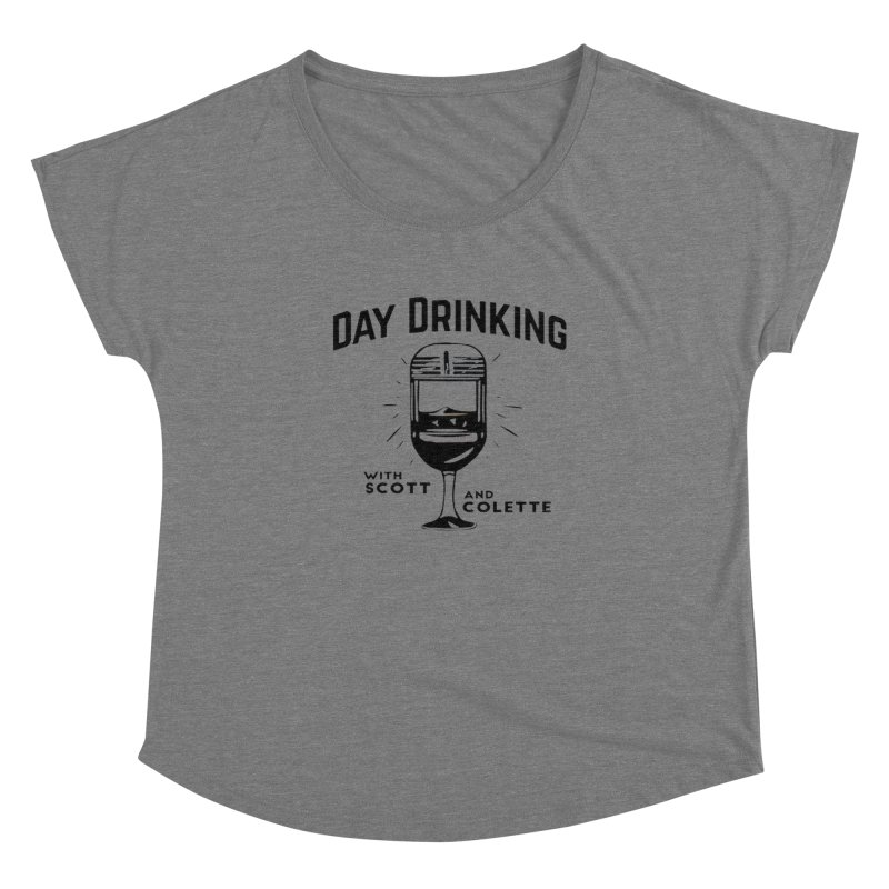 Day Drinking With Scott and Colette Merch! Women's Scoop Neck by The Official Store of the Big Brother Gossip Show