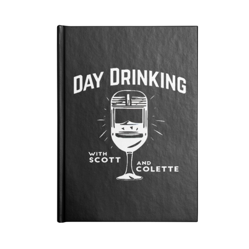 Day Drinking Dark Accessories Lined Journal Notebook by The Official Store of the Big Brother Gossip Show