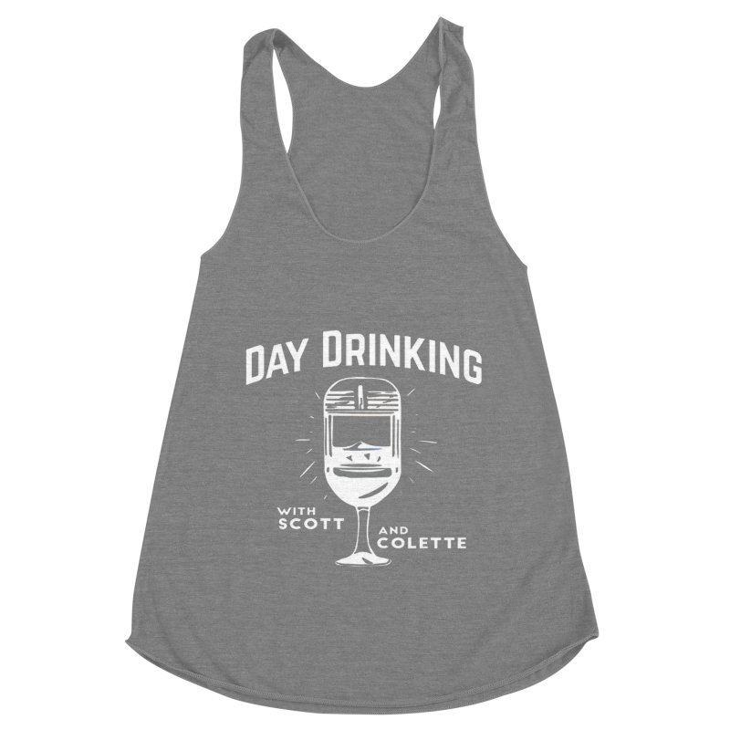 Day Drinking Dark Women's Racerback Triblend Tank by The Official Store of the Big Brother Gossip Show