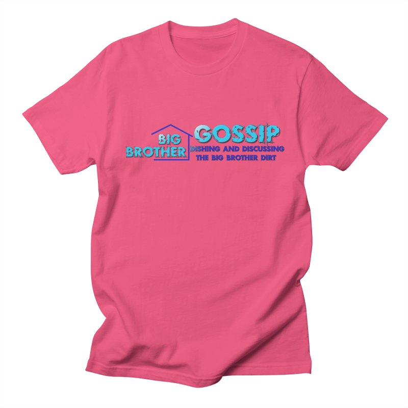 Big Brother Gossip Horizontal Women's Regular Unisex T-Shirt by The Official Store of the Big Brother Gossip Show