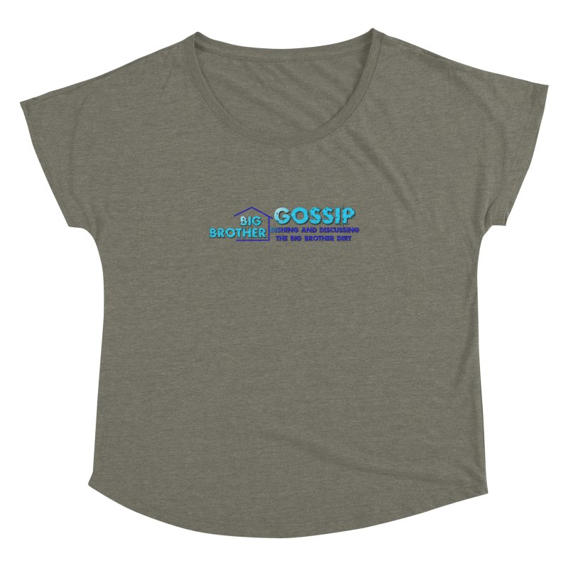 Big Brother Gossip Horizontal Women's Dolman Scoop Neck by The Official Store of the Big Brother Gossip Show
