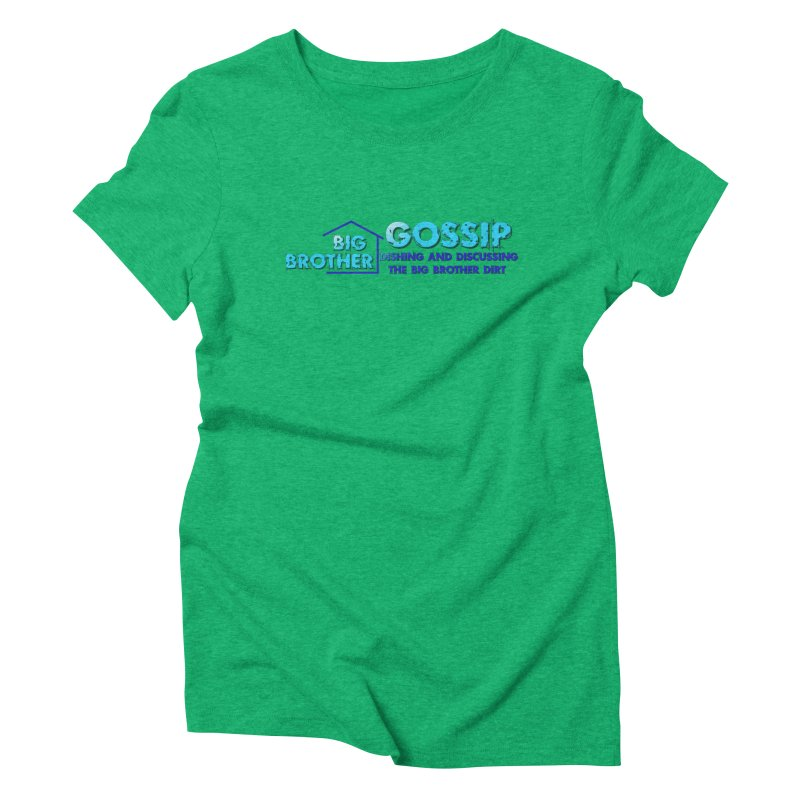 Big Brother Gossip Horizontal Women's Triblend T-Shirt by The Official Store of the Big Brother Gossip Show