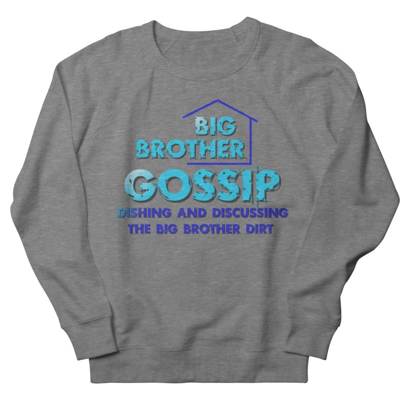 Big Brother Gossip Vertical Women's French Terry Sweatshirt by The Official Store of the Big Brother Gossip Show