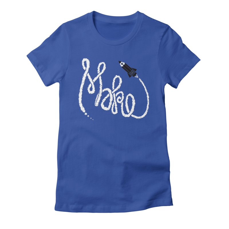 Make Women's Fitted T-Shirt by dayswideawake