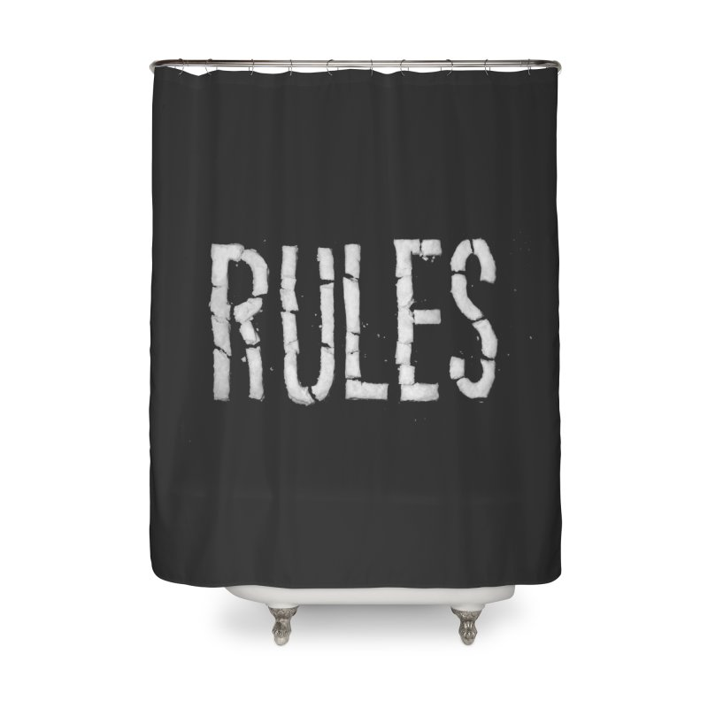 Broken Rules Home Shower Curtain by dayswideawake