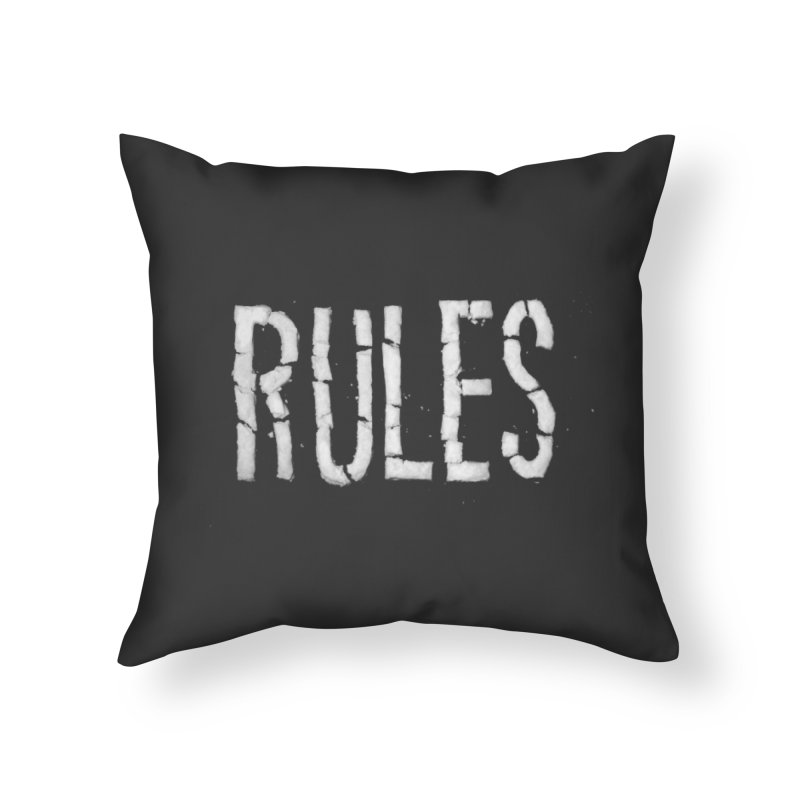 Broken Rules Home Throw Pillow by dayswideawake