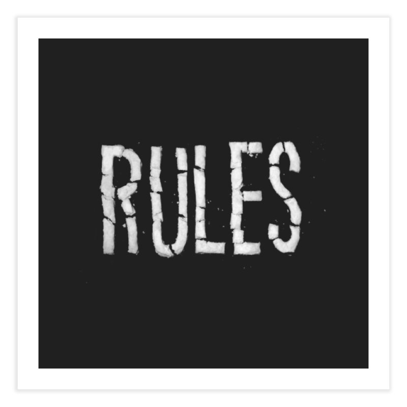 Broken Rules Home Fine Art Print by dayswideawake